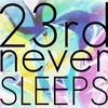 23rdNeverSleeps
