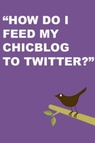 FAQ: Twitter and ChicBlog
