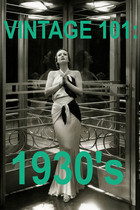 VINTAGE 101: 1930's