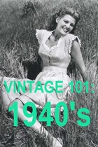VINTAGE 101: 1940&#x27;s