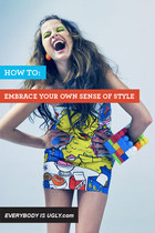 HOW TO: EMBRACE YOUR OWN SENSE OF STYLE