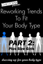 Reworking Trends to Fit Your Body Type Part 2
