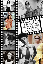 Elizabeth Taylor: Ode to a Fashion Icon