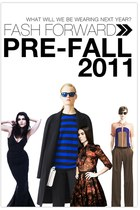 Fash Forward » Pre-Fall 2011
