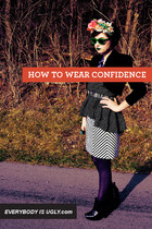 How To Wear Confidence