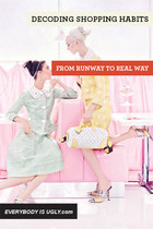 Shopping Habits: From Runway To Real Way